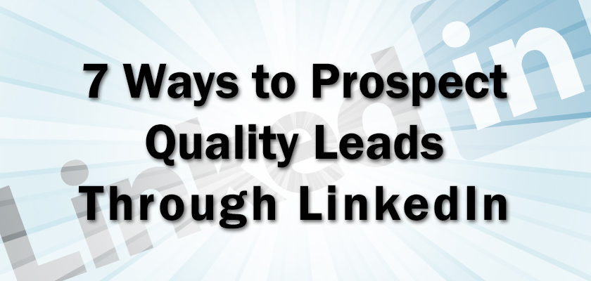 Best 7 Ways to Prospect for Larger Clients Using LinkedIn