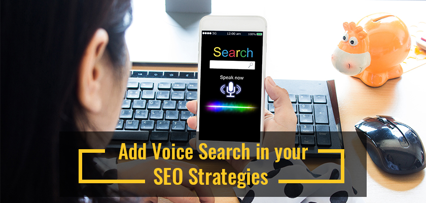 Add Voice Search in your SEO Strategies - 3 Steps to Follow