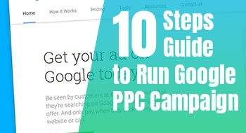 10 Step Guide to Run Google PPC Campaign