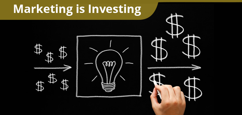 Marketing is Investing